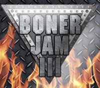 Boner Jam III is Cu — er, Coming!